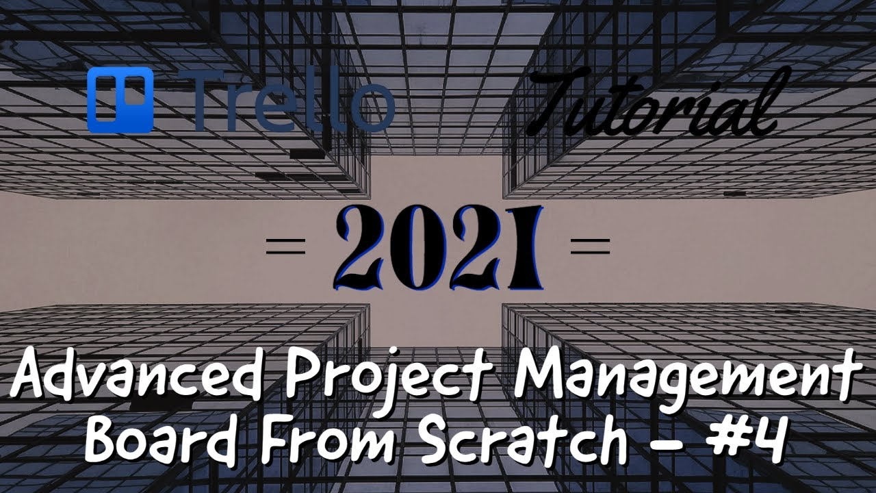 Trello Project Management Board from Scratch Series - Part 4 (Trello 2021)