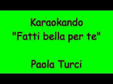 Karaoke Italiano - Fatti bella per te - Paola Turci ( Testo )