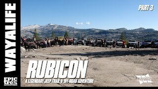 RUBICON : A Legendary Jeep Trail & Off-Road Adventure - Part 3 of 3