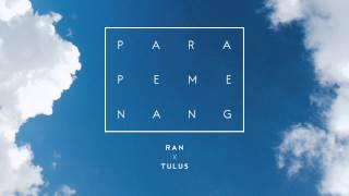 RAN & Tulus - Para Pemenang (Audio)