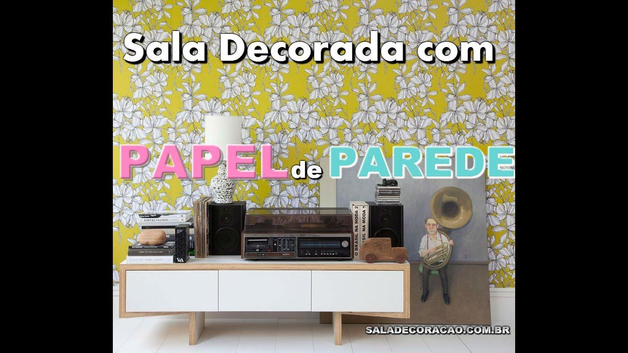 Salas decoradas com papel de parede youtube for Papel de decoracion para paredes
