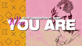 Noize Generation - Who You Are (Lyrics) ft. NOËP