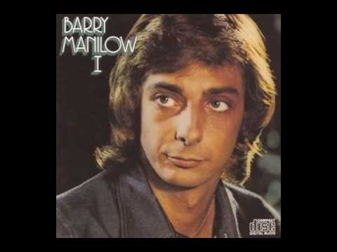 Barry Manilow - I just want to be the one in your life.
