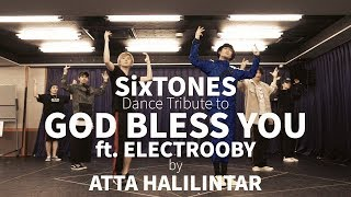 "SixTONES Dance Tribute to ""GOD BLESS YOU ft. ELECTROOBY"" by ATTA HALILINTAR"