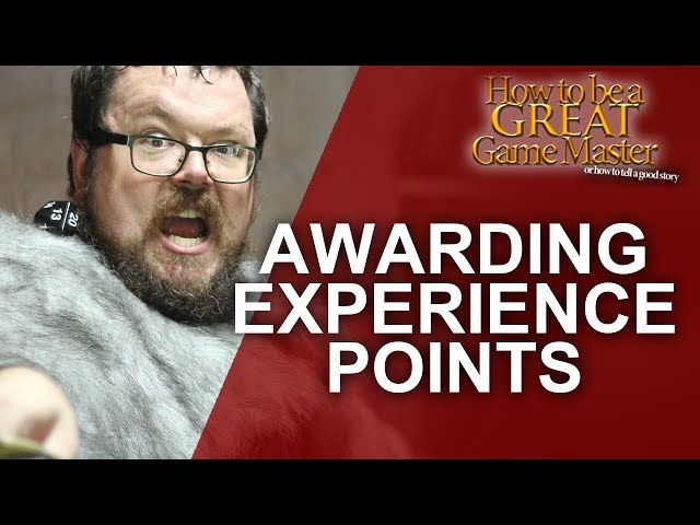 How to Award XP as a GM -  Game Master Tips - How to be a Great Game Master