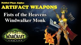 Fists of the Heavens - Monk Artifact - Legion Alpha [LORE SPOILERS]