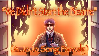 """We Didn't Start the Bizarre"" (A JoJo Song Parody by: Riverdude)"
