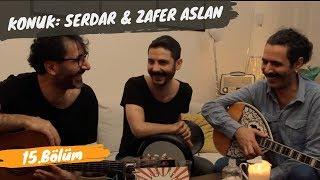 EMAYE 15. Bölüm / Konuk: SERDAR ASLAN & ZAFER ASLAN Video