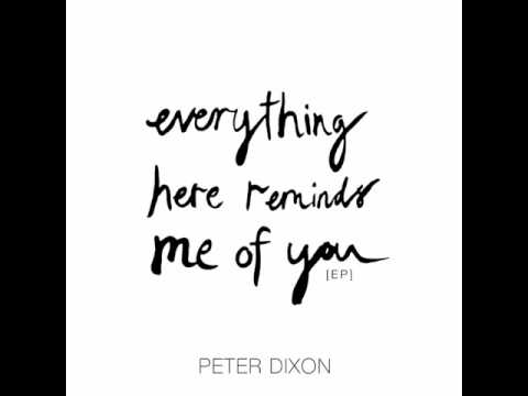 Everything here reminds me of you - Peter Dixon - YouTube 9c90b4016