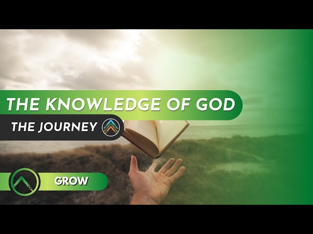 Grow - The Knowledge of God