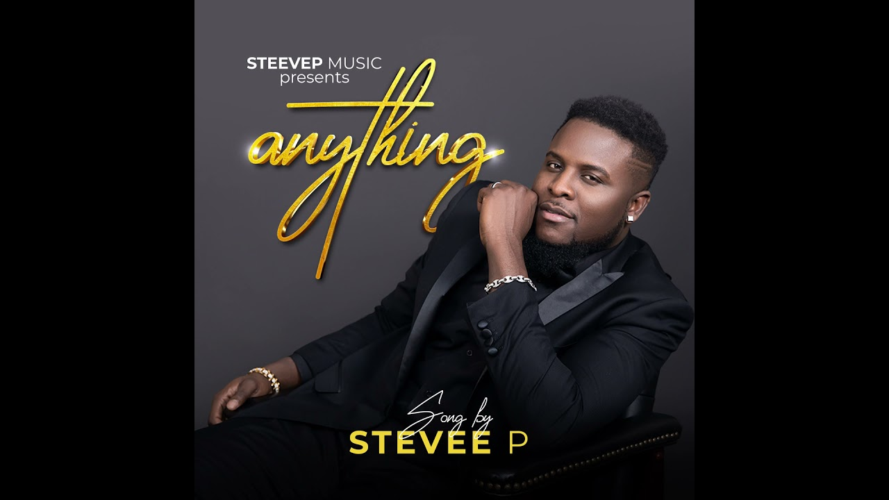 Stevee P - Anything [Official Audio]