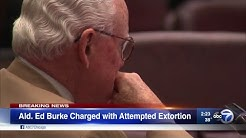 ALDERMAN ED BURKE CHARGED WITH ATTEMPTED EXTORTION