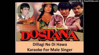 DILLAGI NE DI HAWA KARAOKE FOR MALE