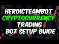 HeroicTeamBot - Cryptocurrency Trading Bot Setup Guide