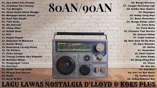 Lagu Terbaik D'lloyd & Koes Plus (Full Album) - 54 Lagu Lawas 80an 90an Penuh Kenangan Terbaik