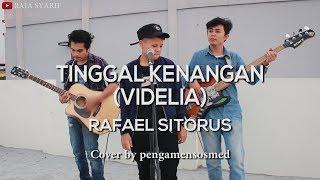 Tinggal Kenangan (Videlia) - Rafael Sitorus (Cover)