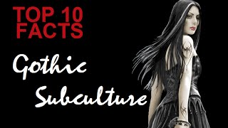 Top 10 Facts about the Gothic Subculture