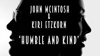 "Tim McGraw (Lori McKenna) - ""HUMBLE AND KIND"" Music Video- John McIntosh & Kiri Etzkorn  (Cover)"