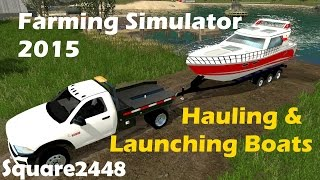 FS15: Hauling & Launching Boats