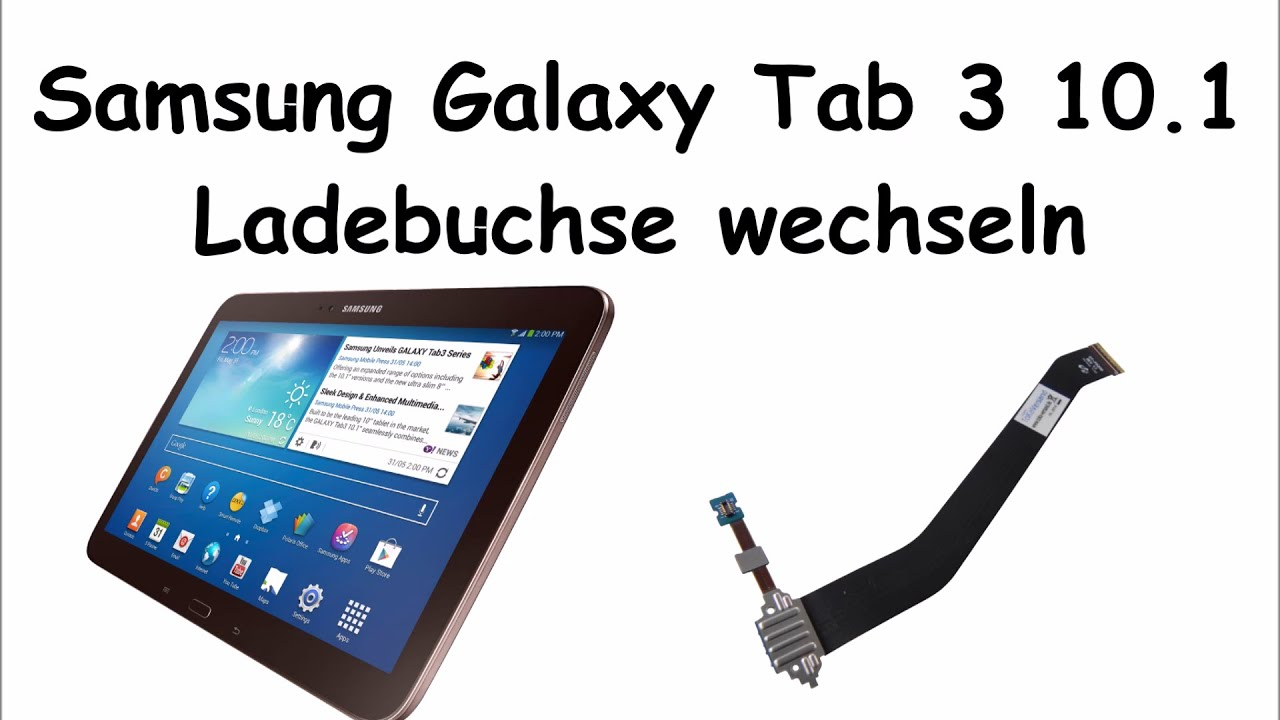 samsung galaxy tab 3 10 1 ladebuchse wechseln youtube. Black Bedroom Furniture Sets. Home Design Ideas
