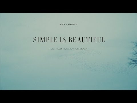 SIMPLE IS BEAUTIFUL - Hior Chronik Feat. Field Rotation (Official Video)