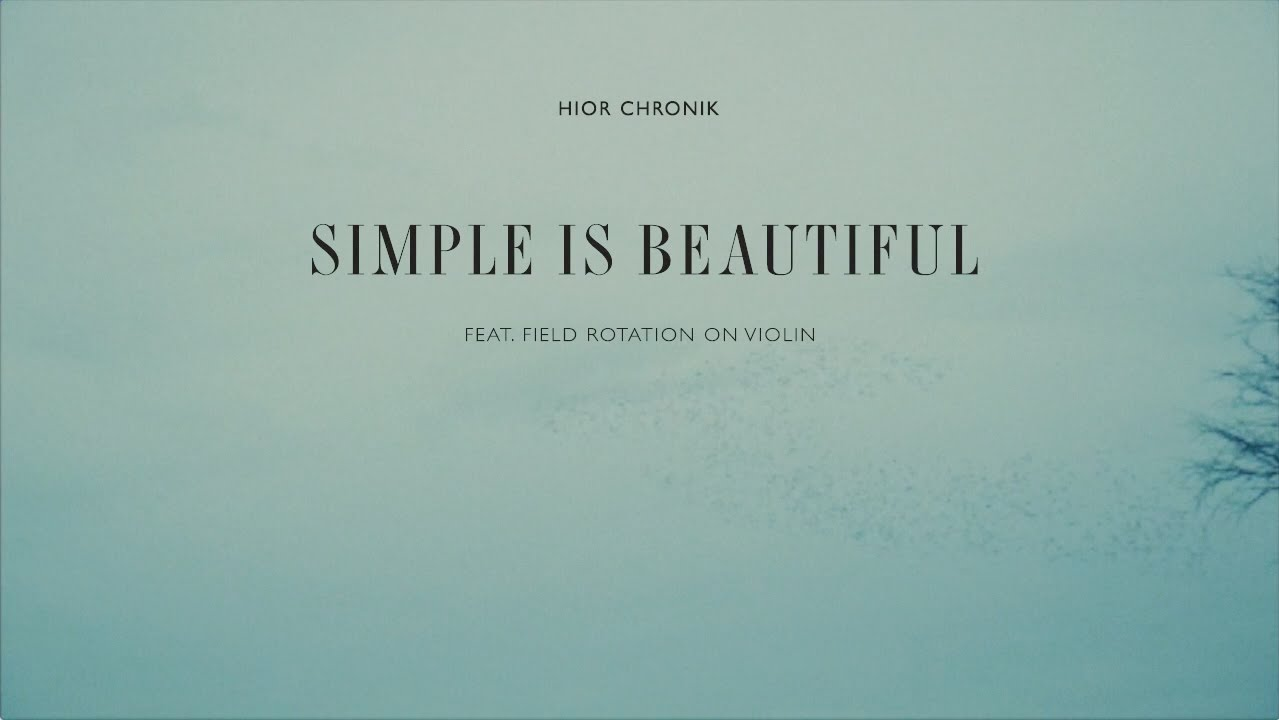 Simple is beautiful hior chronik feat field rotation for Simple and beautiful