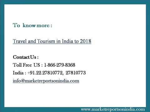 Travel and Tourism in India to 2018 - Market Reports on India