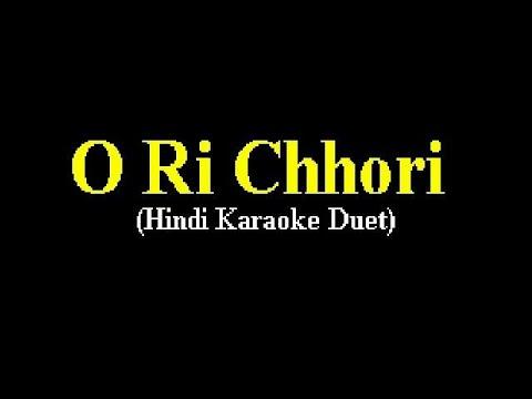 O Ri Chori (Hindi Karaoke Duet)