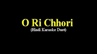 Download O Ri Chori (Hindi Karaoke Duet) MP3 song and Music Video