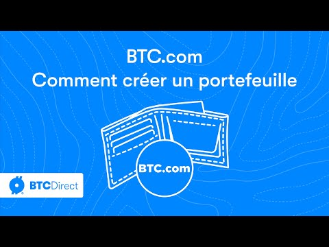 Voici Comment Créer Un Portefeuille Bitcoin Sur BTC.com