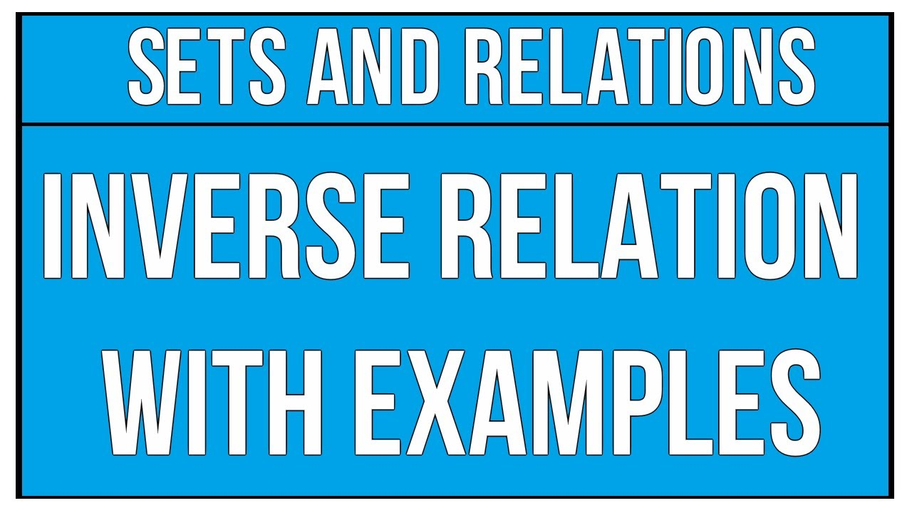 Solve Inverse Relations with Examples - Sets And Relations / Maths ...