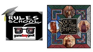 How to Play Soul of the Empire (Rules School) with the Game Boy Geek