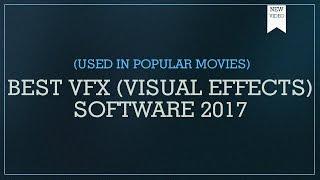 Best Movie Making and VFX Software 2017- 2018    Best VFX Software   