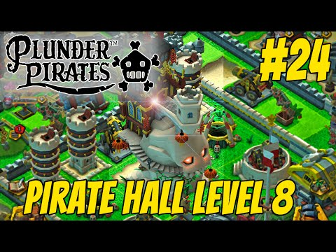 Plunder Pirates #24 - PIRATE HALL 8 (Time to Make some Upgrades!)