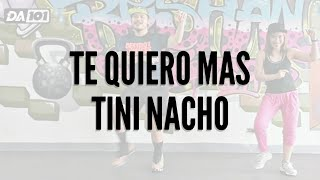 DA101 | TE QUIERO MAS by TINI NACHO | LATIN POP | DANCE FITNESS