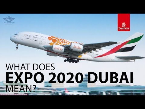 "What Is ""Expo 2020 Dubai"""