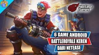 6 Game Android Battleroyale Terkeren dari NetEase