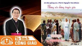 Mình Là Ai, Mình Từ Đâu Tới? Những Nẻo Đường Truyền Giáo - GM. Phêrô Nguyễn Văn Khảm
