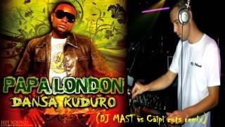 Papa London - dansa kuduro (Dj Mast vs Caipi cuts remix)