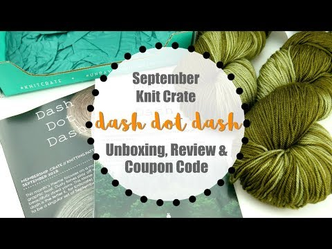 September Knit Crate - Dash Dot Dash: Unboxing, Coupon Code, & Giveaway!
