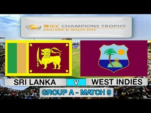 (Cricket Game) ICC Champions Trophy - Sri Lanka v West Indies (Group A Match 9)
