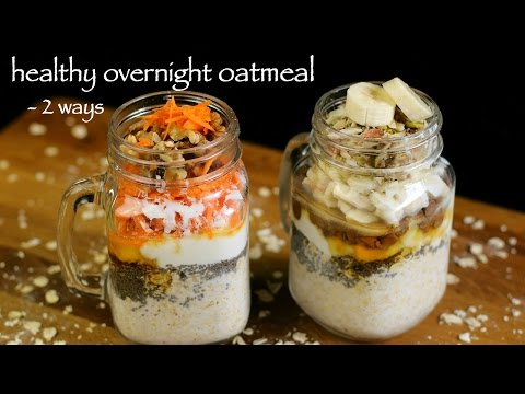 Oatmeal Recipe - Overnight Oats Recipe - How To Make Oats Recipes For Weight Loss