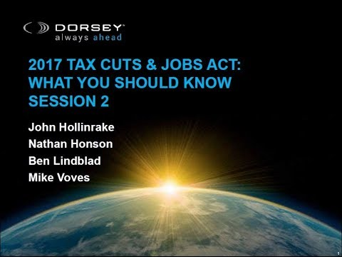 2017 Tax Cuts & Jobs Act: What You Should Know -- Business & International Tax Reform