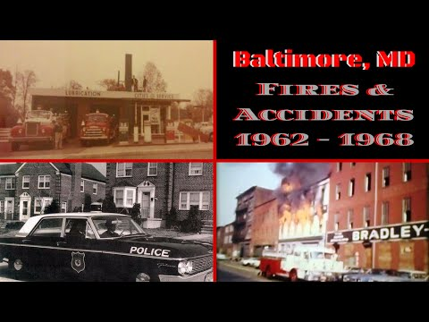Baltimore MD, Fires & Accidents ~ 1962-68