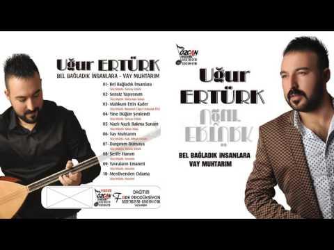 Uğur ERTÜRK - Mahkum Ettin Kader 2016