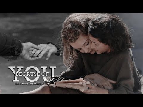 Lila & Lenù | Because Of You