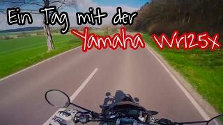 Motovlog   Ein Tag mit der Yamaha Wr125x   Zu langsam?   Teil 1/2