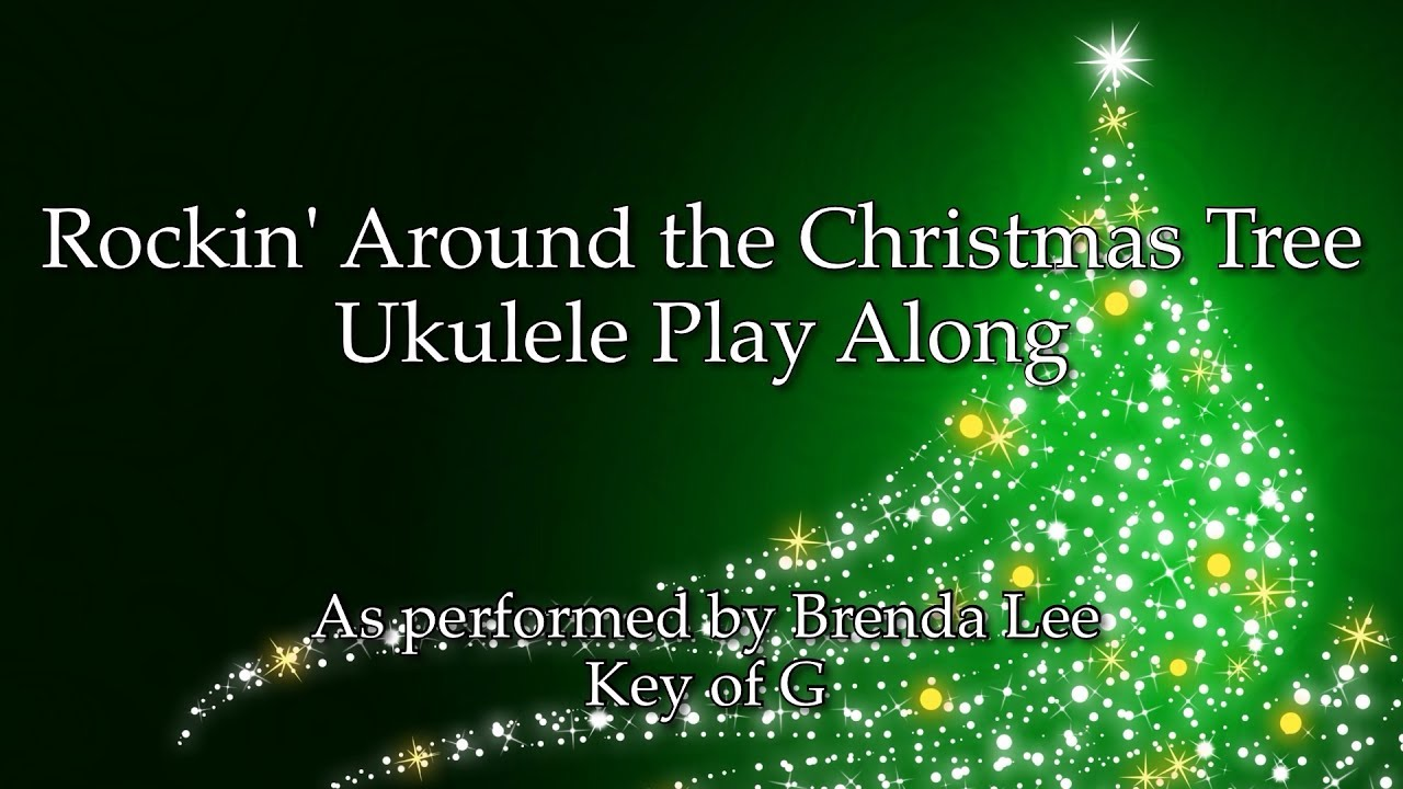Rockin Around The Christmas Tree Ukulele Play Along