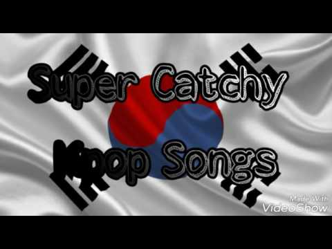 Super Catchy Kpop Songs Part 1 Youtube