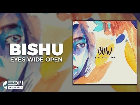 [Lyrics] Bishu - Eyes Wide Open [Letra en español]